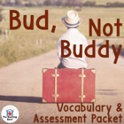 Bud, Not Buddy Vocabulary & Assessment Packet