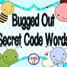 Bugged Out Secret Code Words