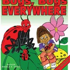 """BUGS, BUGS EVERYWHERE! - INFORMATIONAL LEARNING SERIES"