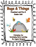Bugs & Things ~ Preschool and Pre-K Jumbo Unit