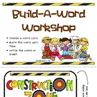 &quot;Build-A-Word Workshop&quot; Literacy Center