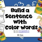 Build/ Create/ Order/ Write a Sentence with Color Words an