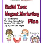 Build Your Magnet Marketing Plan Handouts: Session T-11, T