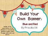 Build Your Own Banner: Red and Blue Designs