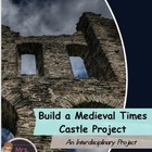 Build a Medieval Times Castle Project and Presentation