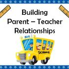 Building Parent - Teacher Relationships