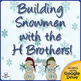 Building Snowmen with the H Brothers Center! TH, SH, CH, W