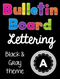 Bulletin Board Lettering Set:  Black & Gray
