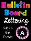 Bulletin Board Lettering Set:  Pink & Black