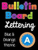 Bulletin Board Lettering Set:  Blue & Orange