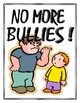 Bullies - NO MORE BULLIES!