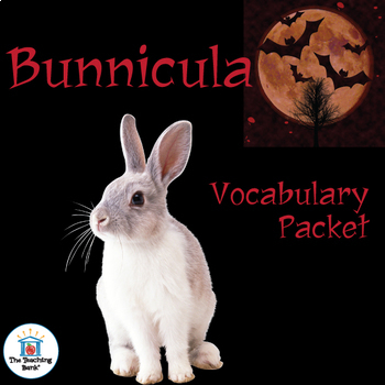 Bunnicula Vocabulary Packet w/ Quiz