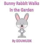 Bunny Rabbit Walks In The Garden - Song (Colors, Numbers,