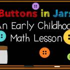 Buttons in Jars Math Lesson
