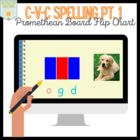 C-V-C Spelling Flip Chart {Promethean Board Activity}
