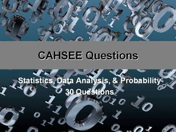 CAHSEE Review -- Statistics, Data Analysis, Probability
