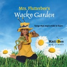 "CD - ""Mrs. Flutterbee and the Wacky Garden""  (Full Length"