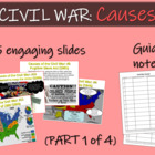 CIVIL WAR CAUSES (part 1 of 4) visual, relevant text, grap