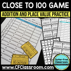 CLOSE to 100 TASK CARDS (addition/place value) math center