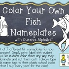 COLOR YOUR OWN Fish Nameplates w/ Cursive Alphabet ~ 7 Dif