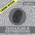 CSI: Algebra -- STEM Project -- Unit 1 -- Variables & Expressions
