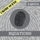 CSI: Algebra -- STEM Project -- Unit 3 -- Solving Equations