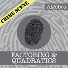 CSI: Algebra -- STEM Project -- Unit 9 -- Factoring & Quadratics
