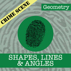 CSI: Geometry -- STEM Project -- Unit 1 -- Shapes, Lines & Angles