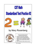 CST Math Standardized Test Practice #2 by Mary Rosenberg