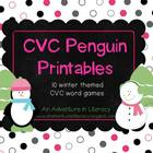 CVC Penguin Printables-10 CVC Games/ Literacy Centers