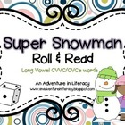 CVCe/CVVC Long Vowel Super Snowmen Roll &amp; Read