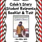 Caleb&#039;s Story: Reader&#039;s Response Booklet