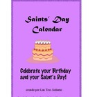 Calendar of the Saints/ Dia de tu santo