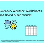 Calendar/Weather Worksheets and Large Interactive Visuals