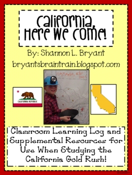 California, Here We Come! (Gold Rush Classroom Unit Resources)