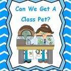 Can We Get A Class Pet? A Lesson in Persuasive Writing and