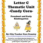 Letter C-Candy Corn Thematic Unit Preschool & Early Kindergarten