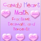 Candy Heart Math - Fractions, Decimals, and Percents