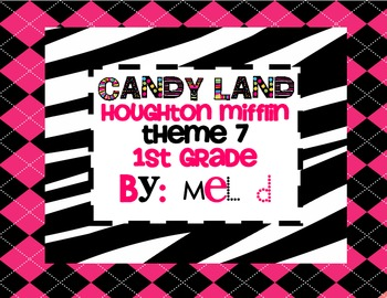 Candy Land Houghton Mifflin Theme 7-Grade 1