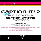 Caption It! 2 More Creative & Expository Writing Exercises