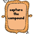 Capture the Compound
