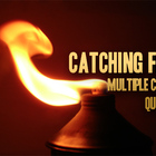 Catching Fire: Over 300 Multiple Choice Questions