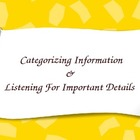 Categorizing Information and Listening For Important Details