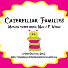 Caterpillar Families- Magic E