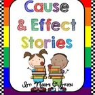 Cause and Effect Stories for K, 1, &amp; 2!