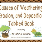 Causes of Weathering, Erosion, and Deposition Tabbed Book