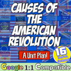 Causes of the Revolutionary War Unit: 13 Highly-Engaging Lessons!