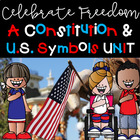 Celebrate Freedom Constitution & US Symbols Unit!