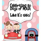 Celebrating 50 Days of Math ~ Like It&#039;s 1950!