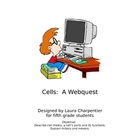 Cells: A Webquest